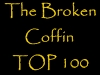 The Broken Coffin Top 100